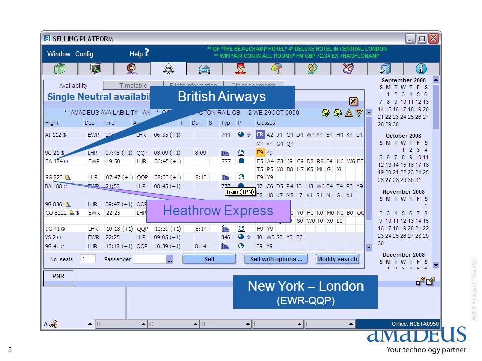 © 2008 Amadeus IT Group SA 5 British Airways Heathrow Express New York – London (EWR-QQP)
