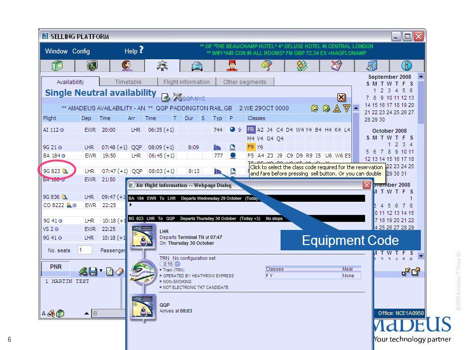 © 2008 Amadeus IT Group SA 6 Equipment Code