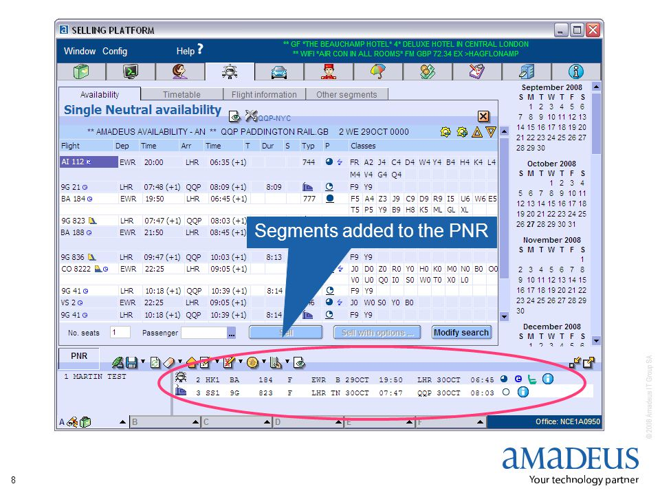 © 2008 Amadeus IT Group SA 8 Segments added to the PNR