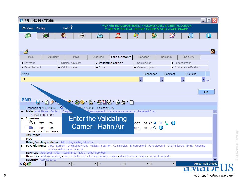 © 2008 Amadeus IT Group SA 9 Enter the Validating Carrier - Hahn Air