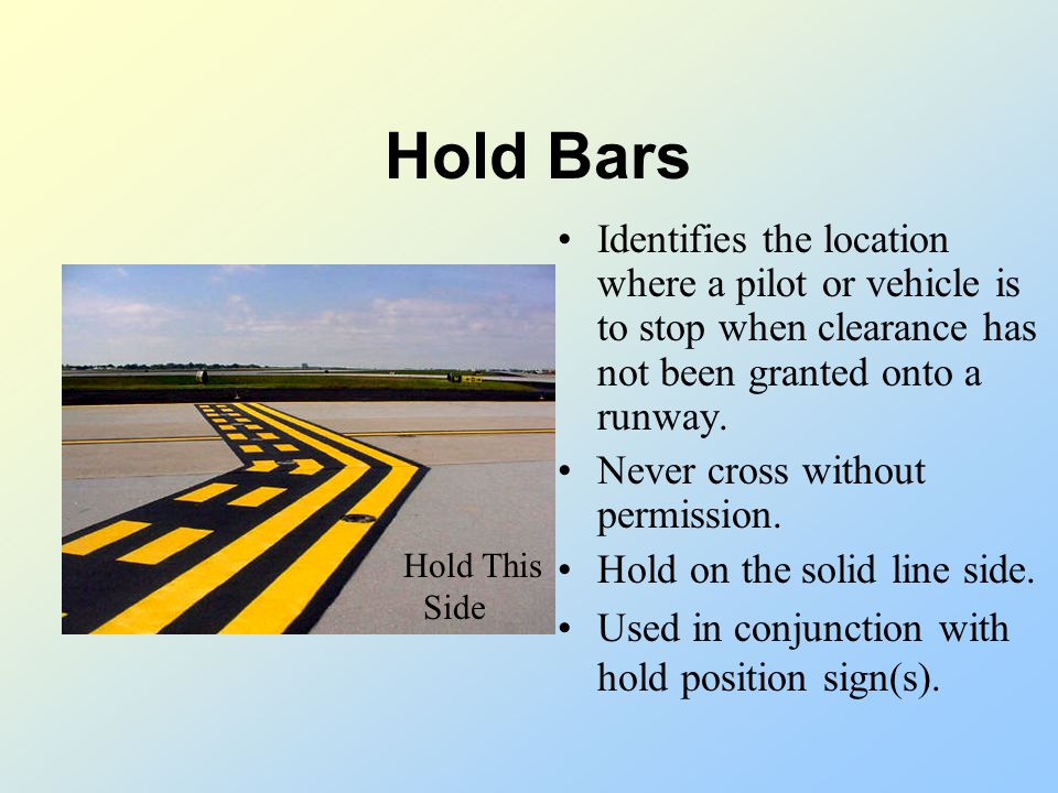 Airfield Markings Hold Bars ILS Hold Bars Movement/Non-Movement Area Boundary Surface Painted Holding Position Surface Painted Location Taxiway Edge (