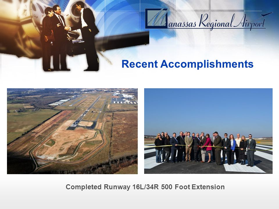 Recent Accomplishments Completed Runway 16L/34R 500 Foot Extension