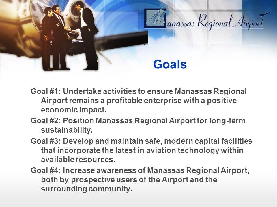 Goal #1: Undertake activities to ensure Manassas Regional Airport remains a profitable enterprise with a positive economic impact.