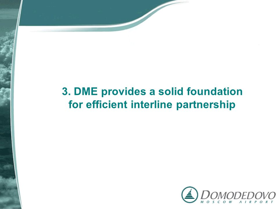 3. DME provides a solid foundation for efficient interline partnership