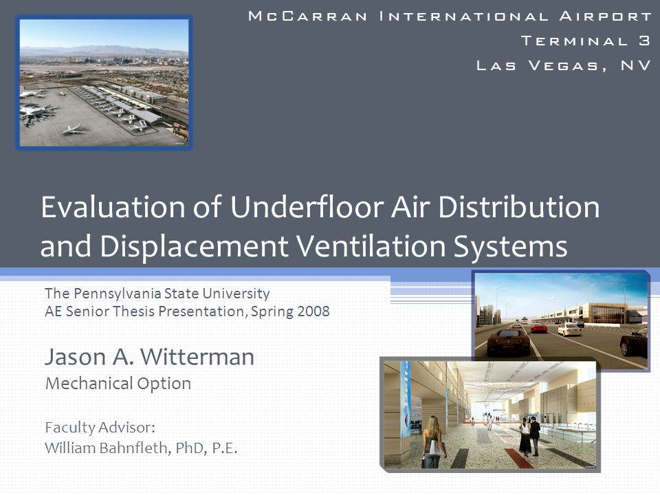 Evaluation of Underfloor Air Distribution and Displacement Ventilation Systems The Pennsylvania State University AE Senior Thesis Presentation, Spring