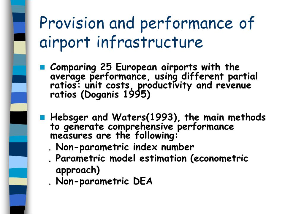 Provision and performance of airport infrastructure Comparing 25 European airports with the average performance, using different partial ratios: unit