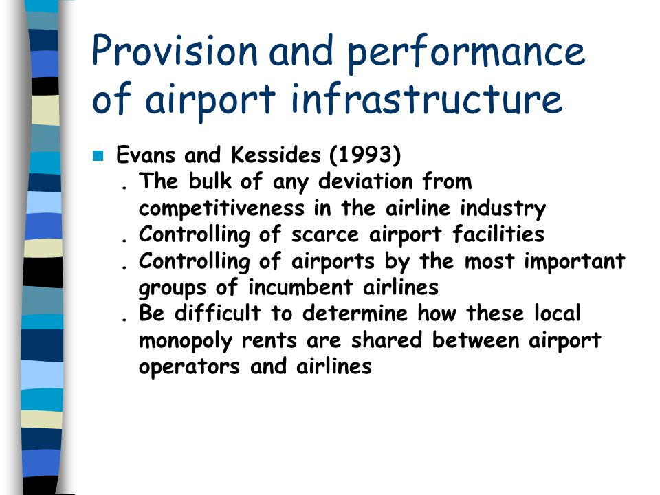 Provision and performance of airport infrastructure Evans and Kessides (1993).