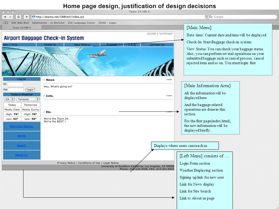 Home page design, justification of design decisions [Left Menu] consists of … Login Form section Weather Displaying section Signing up link for new us