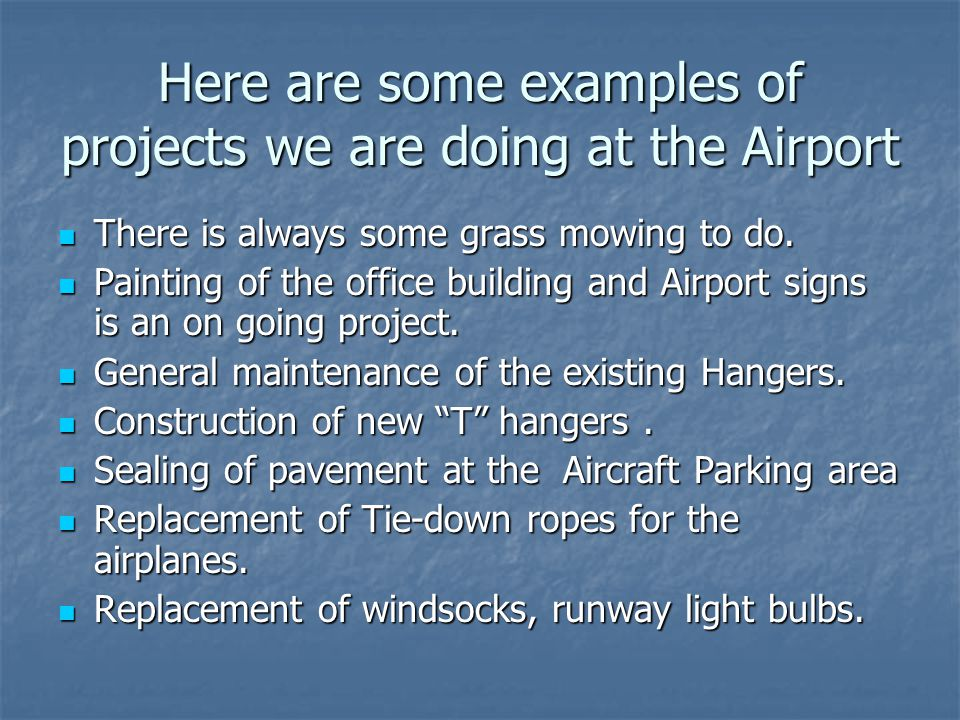 Here are some examples of projects we are doing at the Airport There is always some grass mowing to do.