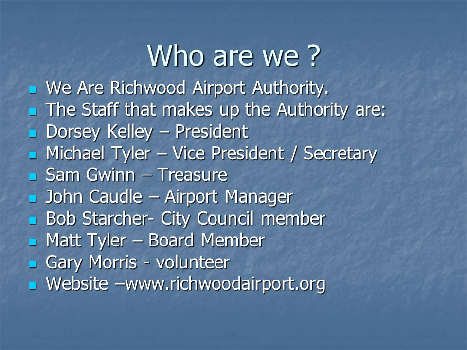 Who are we . We Are Richwood Airport Authority. We Are Richwood Airport Authority.