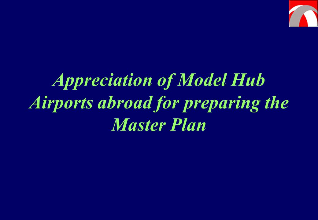 Appreciation of Model Hub Airports abroad for preparing the Master Plan