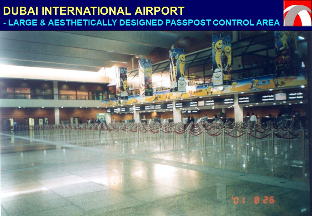 DUBAI INTERNATIONAL AIRPORT - LARGE & AESTHETICALLY DESIGNED PASSPOST CONTROL AREA