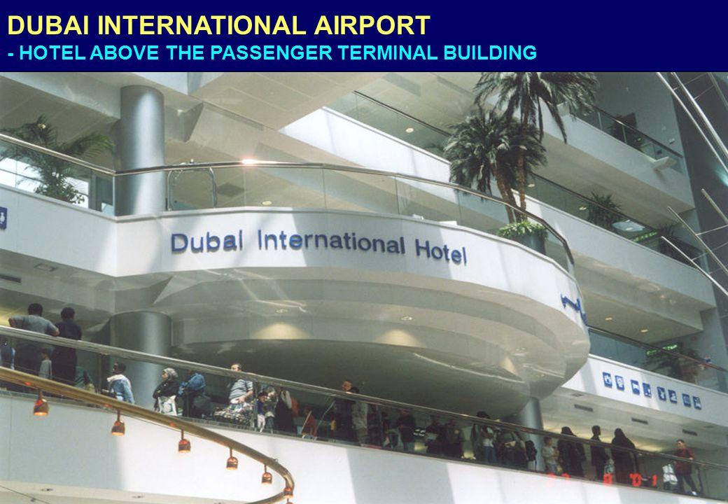 DUBAI INTERNATIONAL AIRPORT - HOTEL ABOVE THE PASSENGER TERMINAL BUILDING