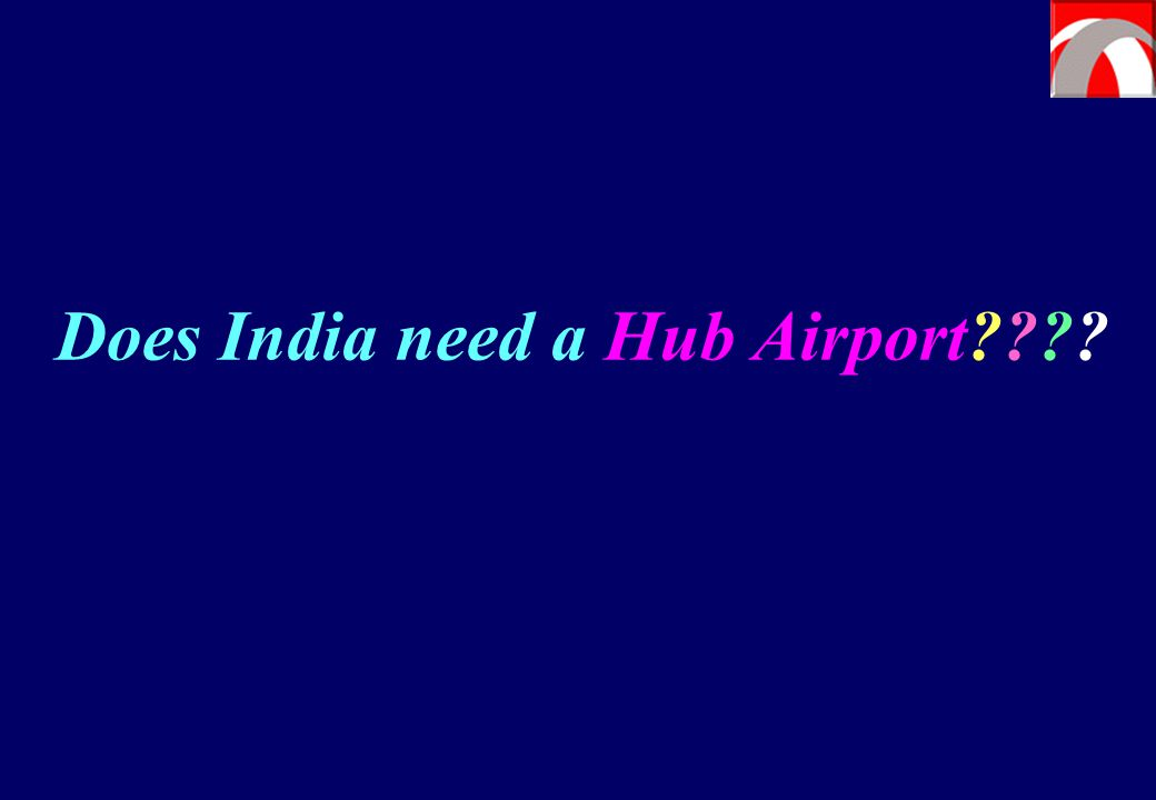 Does India need a Hub Airport????