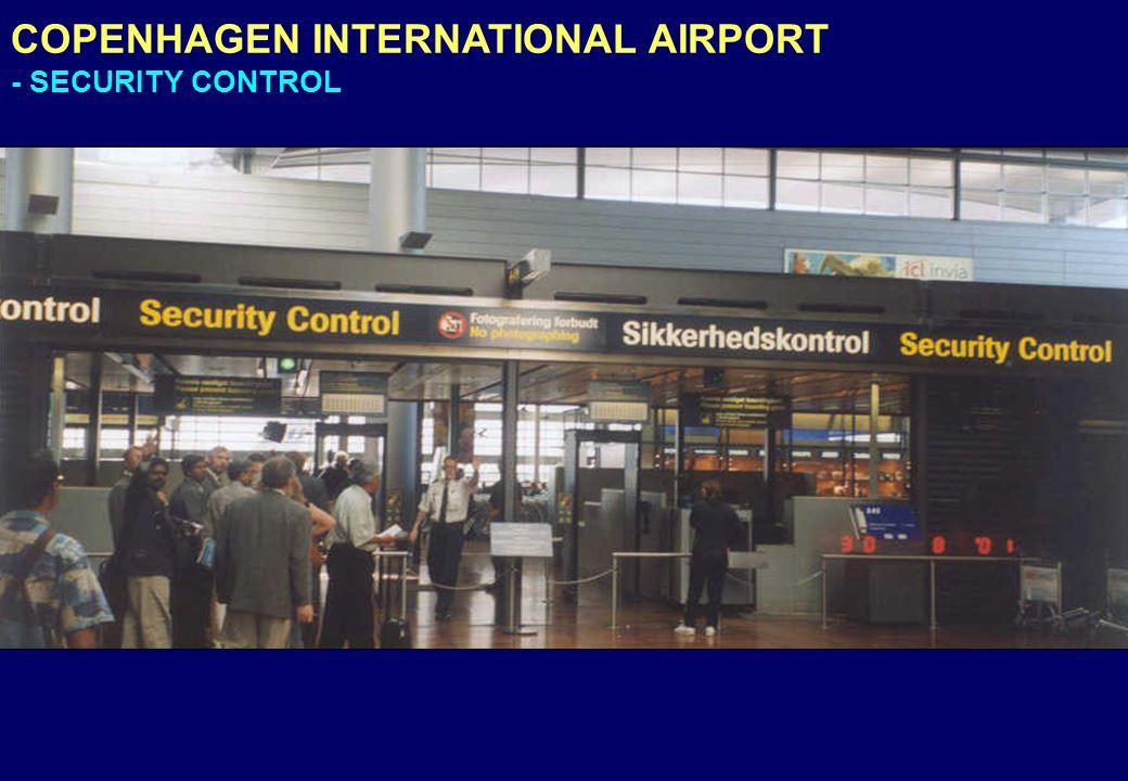 COPENHAGEN INTERNATIONAL AIRPORT - SECURITY CONTROL