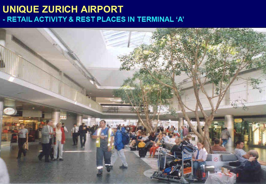 UNIQUE ZURICH AIRPORT - RETAIL ACTIVITY & REST PLACES IN TERMINAL A