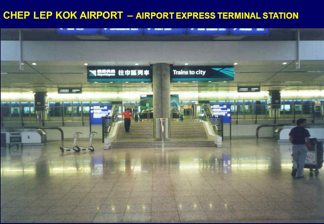 CHEP LEP KOK AIRPORT – AIRPORT EXPRESS TERMINAL STATION