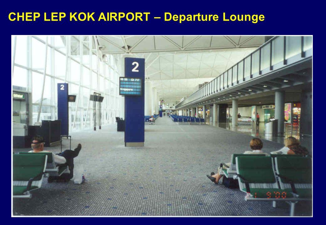 CHEP LEP KOK AIRPORT – Departure Lounge