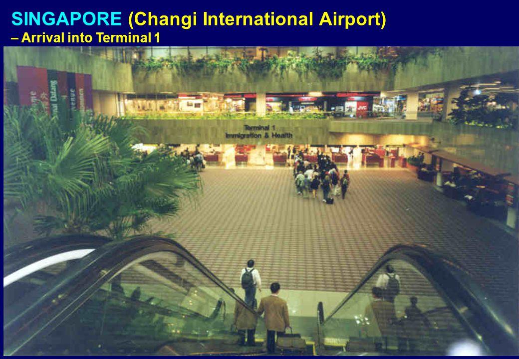 SINGAPORE (Changi International Airport) – Arrival into Terminal 1