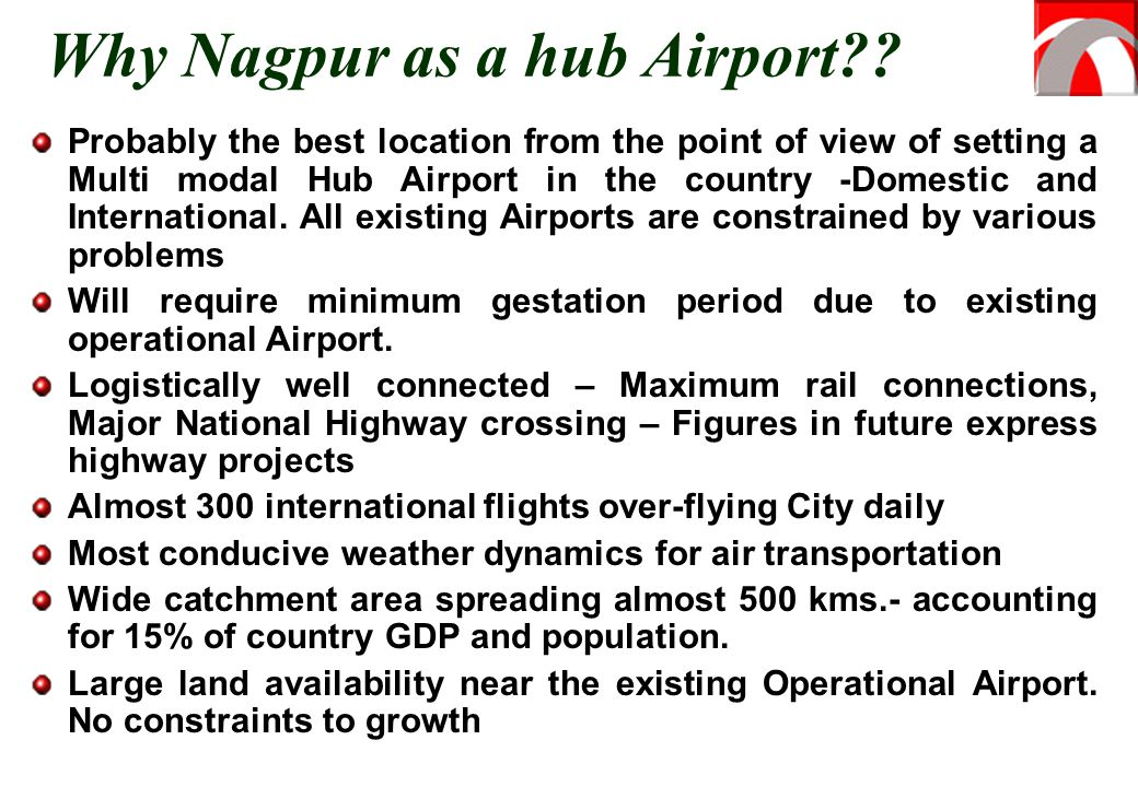 Why Nagpur as a hub Airport?? Probably the best location from the point of view of setting a Multi modal Hub Airport in the country -Domestic and Inte