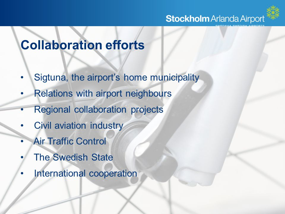 Sigtuna, the airports home municipality Relations with airport neighbours Regional collaboration projects Civil aviation industry Air Traffic Control The Swedish State International cooperation Collaboration efforts