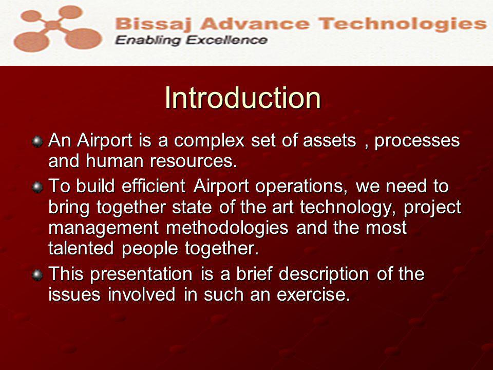 Conclusion Object Oriented Operational Process implementation are the enablers of next-Gen airport operations Object Oriented Operational Process implementation are the enablers of next-Gen airport operations Bissaj Advance Technologies can help to, 1.Provide technology and operations related consultancy.