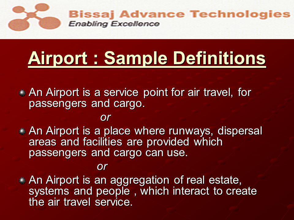 Airport : Functional View Passengers and cargo go to the airport because they need to be air transported.