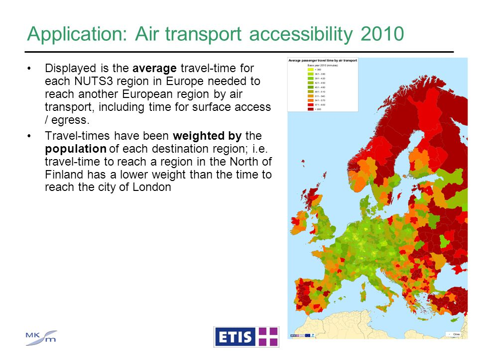 Application: Air transport accessibility 2010 Displayed is the average travel-time for each NUTS3 region in Europe needed to reach another European re