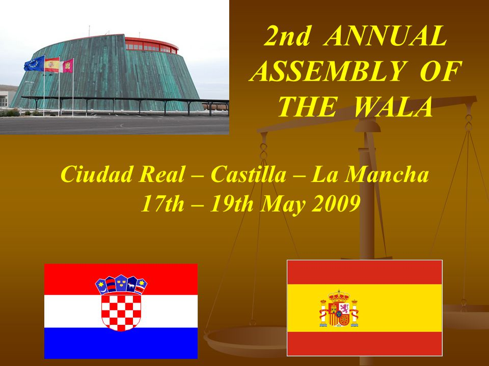 2nd ANNUAL ASSEMBLY OF THE WALA Ciudad Real – Castilla – La Mancha 17th – 19th May 2009