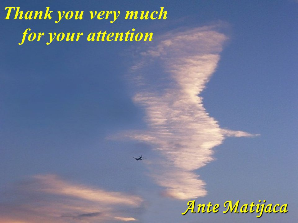 Ante Matijaca Thank you very much for your attention