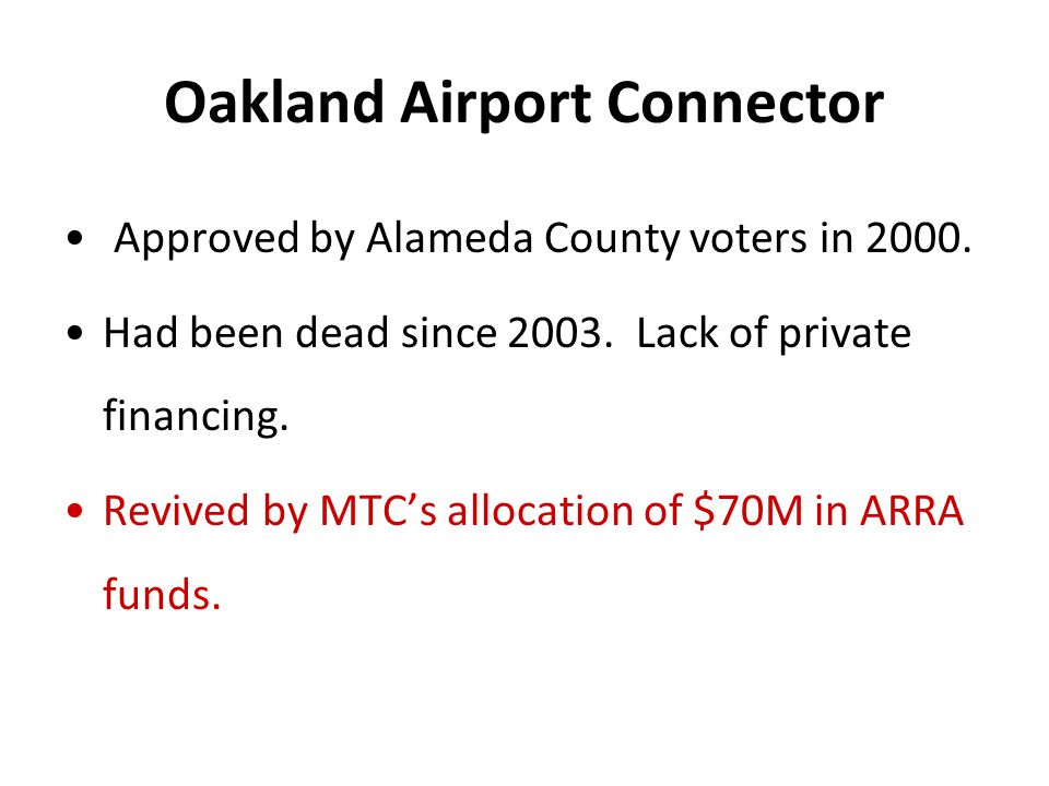 Oakland Airport Connector Approved by Alameda County voters in 2000.