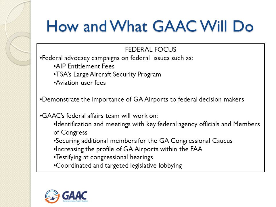 How and What GAAC Will Do LOCAL FOCUS Information portal for members to share information, experiences and best practices.