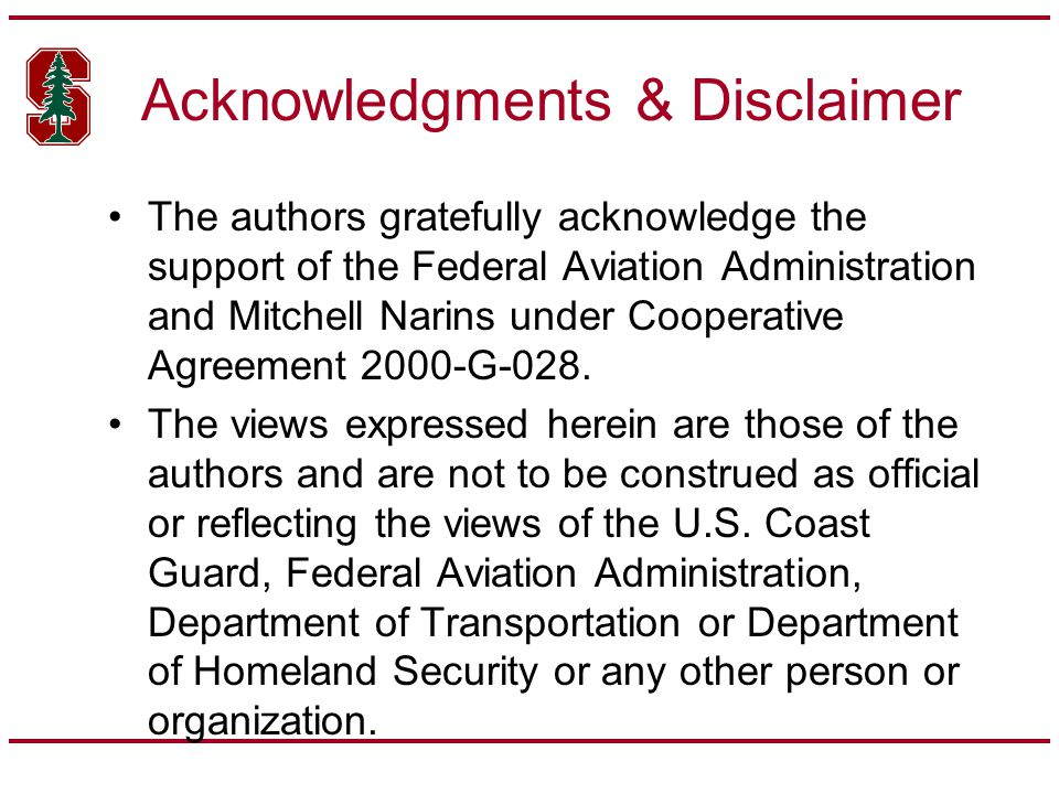 Acknowledgments & Disclaimer The authors gratefully acknowledge the support of the Federal Aviation Administration and Mitchell Narins under Cooperative Agreement 2000-G-028.
