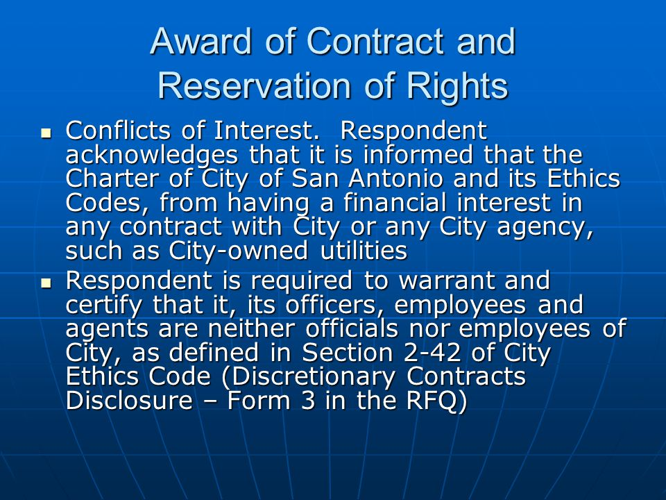 Award of Contract and Reservation of Rights Conflicts of Interest. Respondent acknowledges that it is informed that the Charter of City of San Antonio