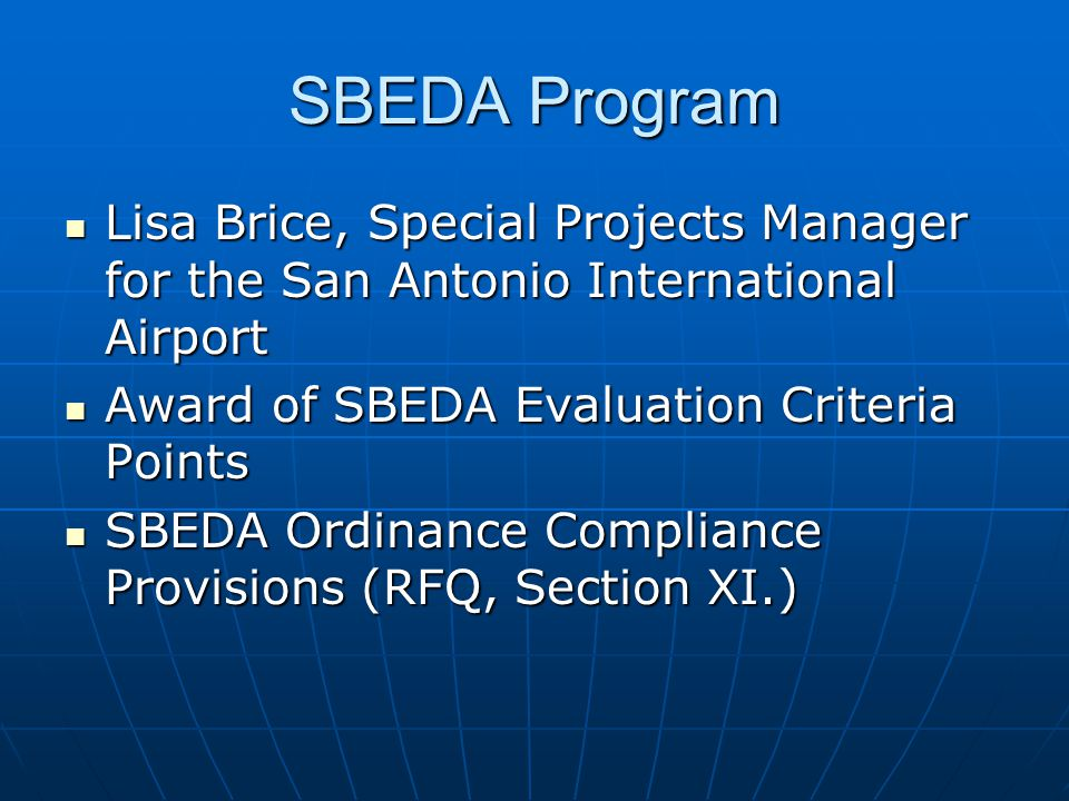 SBEDA Program Lisa Brice, Special Projects Manager for the San Antonio International Airport Lisa Brice, Special Projects Manager for the San Antonio