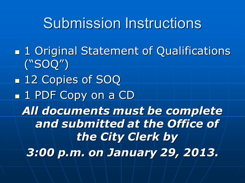 Submission Instructions 1 Original Statement of Qualifications (SOQ) 1 Original Statement of Qualifications (SOQ) 12 Copies of SOQ 12 Copies of SOQ 1