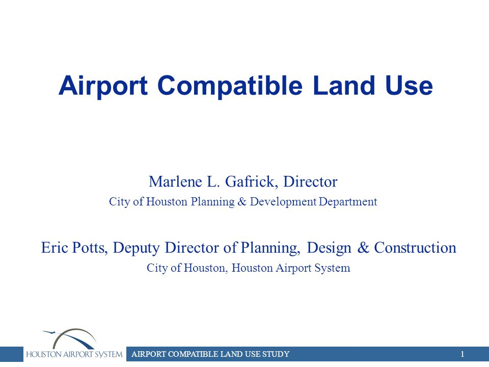 AIRPORT COMPATIBLE LAND USE STUDY1 Airport Compatible Land Use Marlene L.