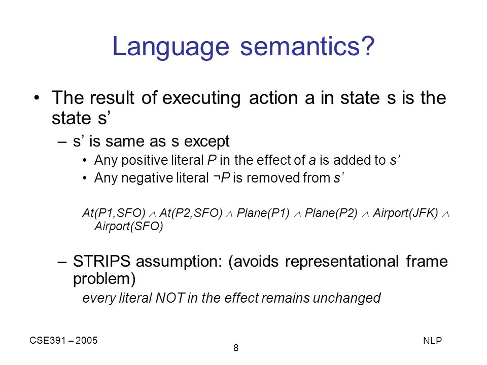 CSE391 – 2005 NLP 8 Language semantics.