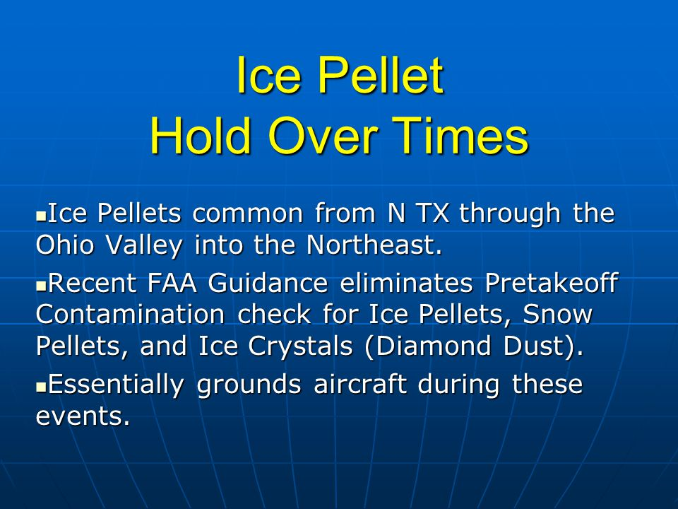 Ice Pellet Hold Over Times Ice Pellets common from N TX through the Ohio Valley into the Northeast.