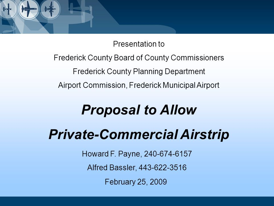 Presentation to Frederick County Board of County Commissioners Frederick County Planning Department Airport Commission, Frederick Municipal Airport Pr