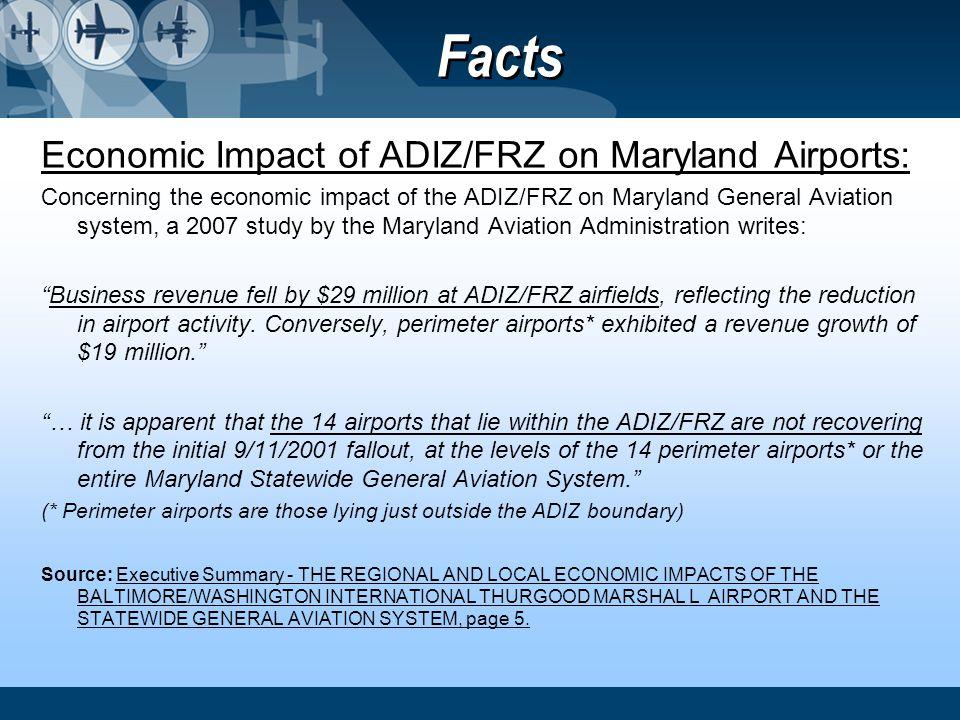 Facts Economic Impact of ADIZ/FRZ on Maryland Airports: Concerning the economic impact of the ADIZ/FRZ on Maryland General Aviation system, a 2007 stu