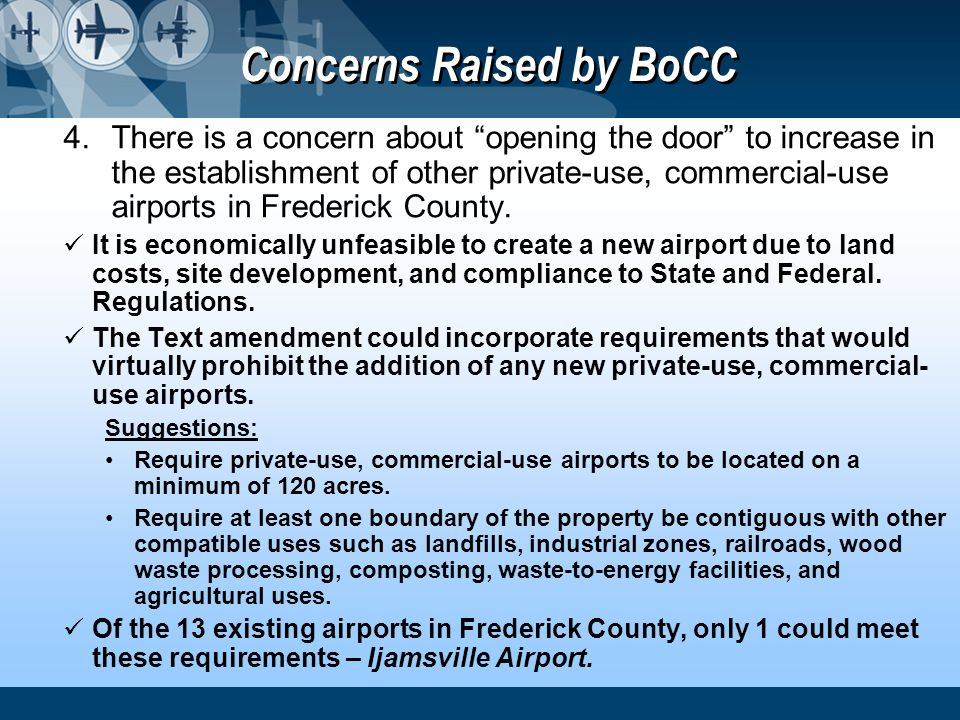Concerns Raised by BoCC 4.There is a concern about opening the door to increase in the establishment of other private-use, commercial-use airports in