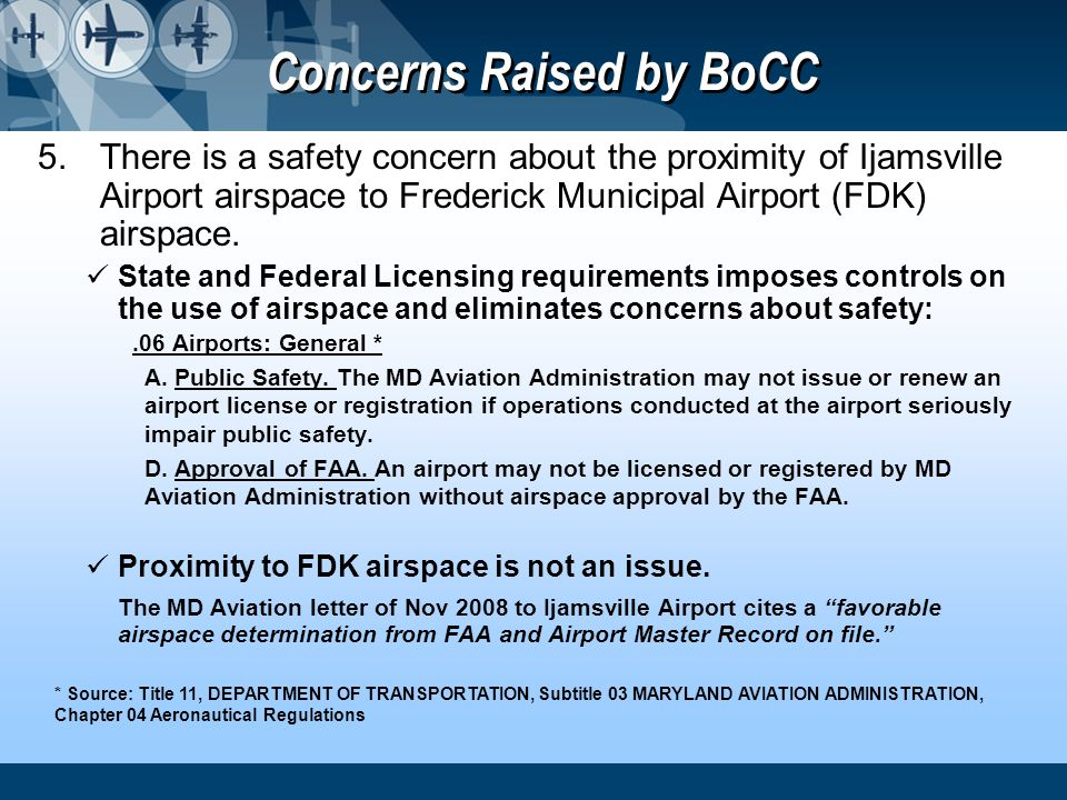 Concerns Raised by BoCC 5.There is a safety concern about the proximity of Ijamsville Airport airspace to Frederick Municipal Airport (FDK) airspace.