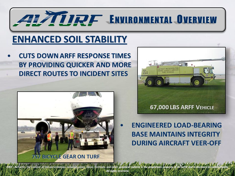CUTS DOWN ARFF RESPONSE TIMES BY PROVIDING QUICKER AND MORE DIRECT ROUTES TO INCIDENT SITESCUTS DOWN ARFF RESPONSE TIMES BY PROVIDING QUICKER AND MORE DIRECT ROUTES TO INCIDENT SITES 2007 - AvTurf©.