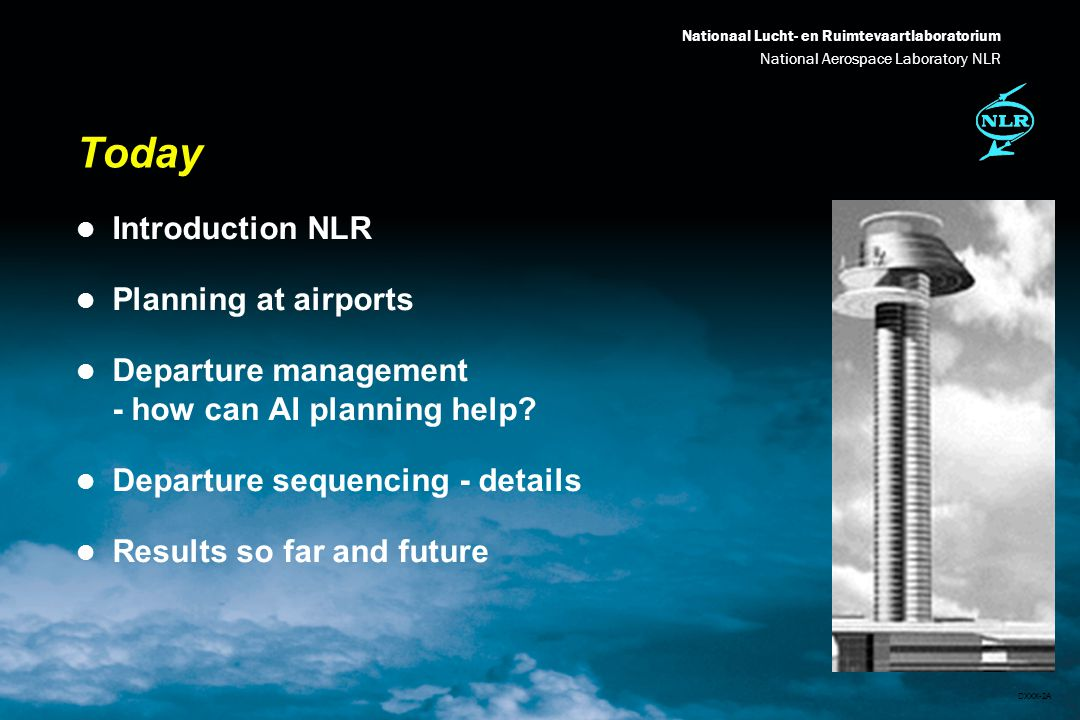 Nationaal Lucht- en Ruimtevaartlaboratorium National Aerospace Laboratory NLR DXXX-13A Current airport planners l Airport planner - 3: tower controller l Responsible for traffic at runways l Usually one runway per tower controller l Segregated mode vs.