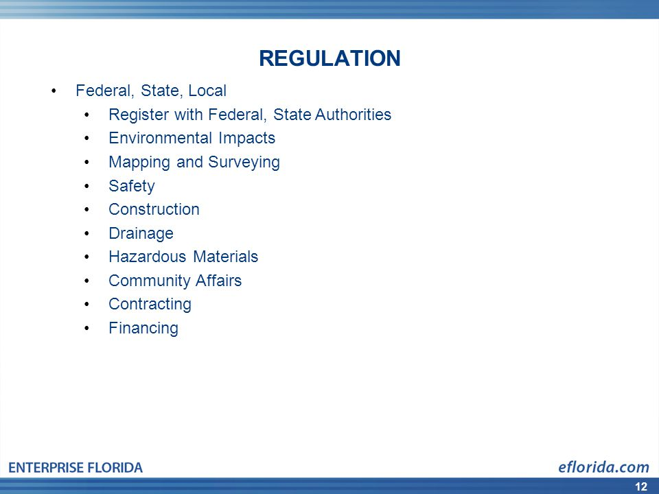 12 REGULATION Federal, State, Local Register with Federal, State Authorities Environmental Impacts Mapping and Surveying Safety Construction Drainage Hazardous Materials Community Affairs Contracting Financing