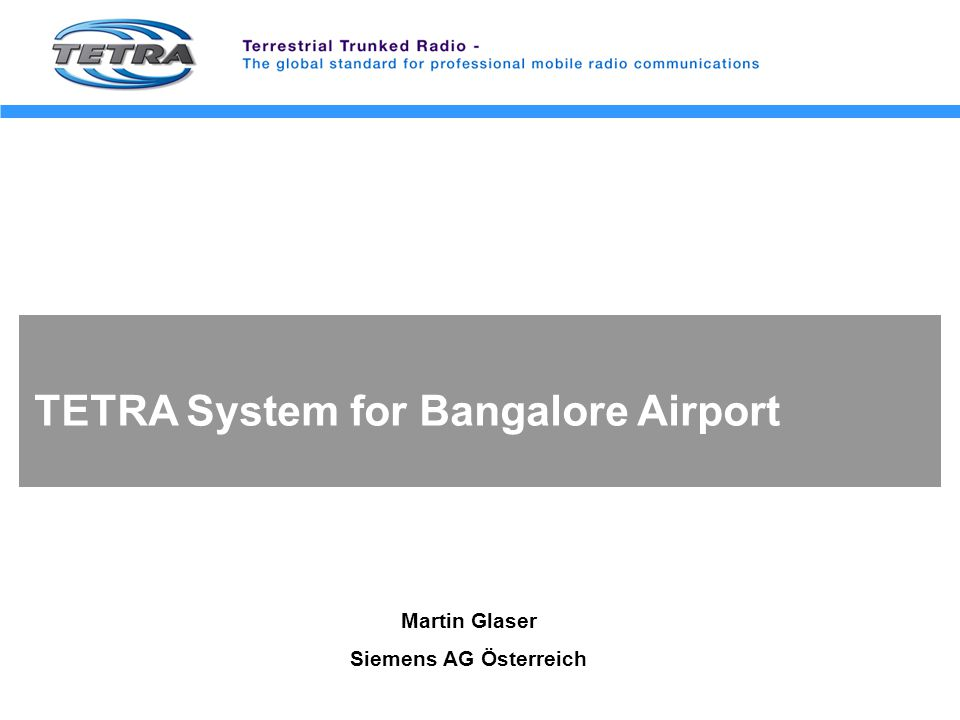Siemens TETRA Bangalore Airport Project TETRA Data Enhancement and Video Link Solution
