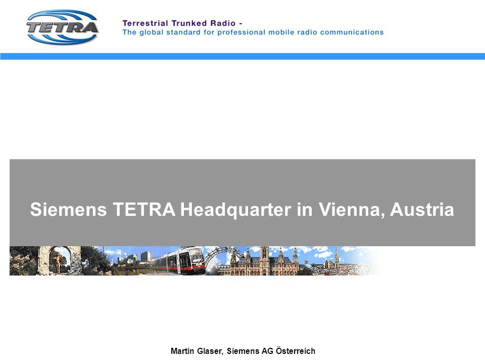 Martin Glaser, Siemens AG Österreich Siemens TETRA Headquarter in Vienna, Austria
