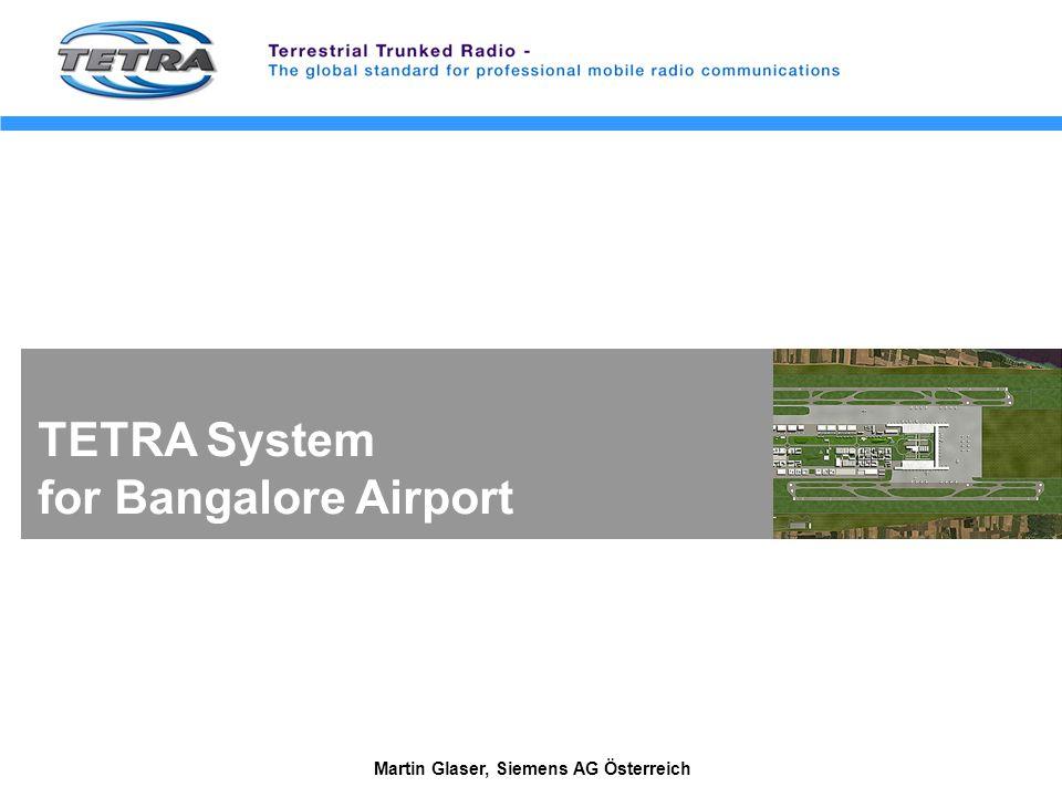 Martin Glaser, Siemens AG Österreich TETRA System for Bangalore Airport