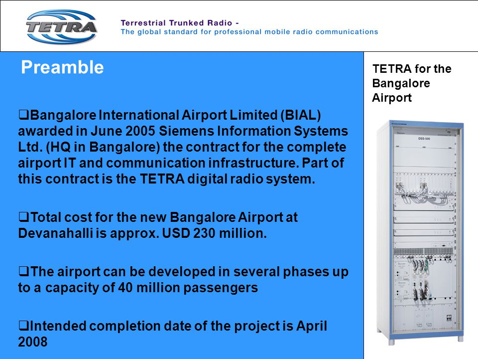 Bangalore International Airport Limited (BIAL) awarded in June 2005 Siemens Information Systems Ltd. (HQ in Bangalore) the contract for the complete a